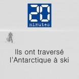 20 minutes - Ils ont traversé l'Antarctique à ski