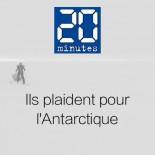 20 minutes - Ils plaident pour l'Antarctique