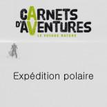 Carnet d'aventures - Expédition polaire