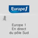 Europe 1 - En direct du pole sud