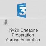 France 3 Bretagne - Préparation Across Antarctica