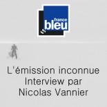 France Bleu - Itw par Nicolas Vannier