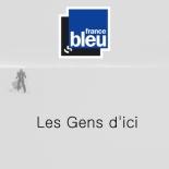 France bleu - Les gens d'ici