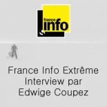 France Info Extreme - ITW par Edwige Coupez