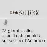 Il Sole 24 Ore - 73 giorni per l'Antarctico