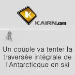Kairn - Un couple va tenter la traversée de l'Antarctique