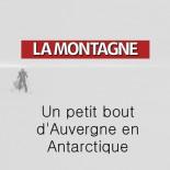 La Montagne - Un petit bout d'Auvergne en Antarctique