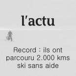 L'actu - Record ils ont parcouru 2000 kms à ski sans aide