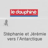 Le Dauphiné - Stéphanie et Jérémie vers l'Antarctique