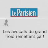 Le parisien - les avocats du grand froid remettent ça!