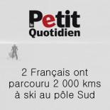 Le Petit Quotidien - 2 français ont parcouru 2000kms au pôle Sud