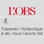 L'obs - Traverser l'Antarctique à ski