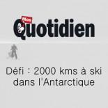 Mon Quotidien - défi, 2000 kms à ski dans l'Antarctique