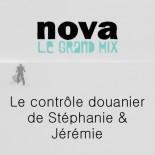 Nova - Le contrôle douanier de Stéphanie & Jérémie