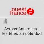 Ouest France - Across Antarctica, les fêtes au pôle Sud