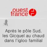 Ouest France - Après le pôle sud, les Gicquel au chaud
