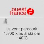 Ouest France -Ils vont parcourir 1800 kms à ski par -40C