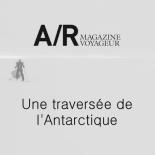 ar-magazine-voyageur-une-traversee-de-lantarctique-stephanie-gicquel