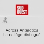sud-ouest-across-antarctica-le-college-distingue-stephanie-gicquel